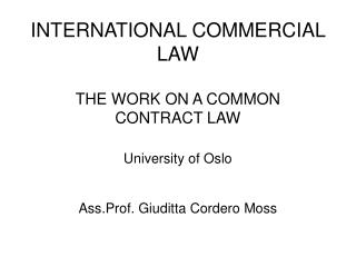 INTERNATIONAL COMMERCIAL LAW THE WORK ON A COMMON CONTRACT LAW