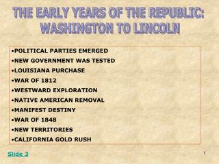 THE EARLY YEARS OF THE REPUBLIC:  WASHINGTON TO LINCOLN