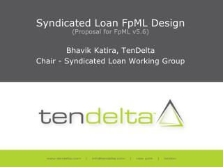 Syndicated Loan FpML Design (Proposal for  FpML v5.6)