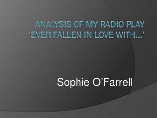 Analysis of my Radio Play  'Ever Fallen in love with...'