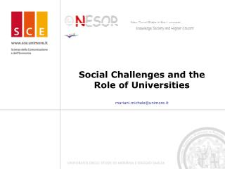 Social Challenges and the Role of Universities mariani.michele@unimore.it