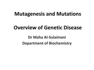 Mutagenesis and Mutations Overview of Genetic Disease