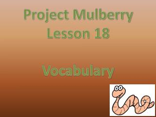 Project Mulberry Lesson 18 Vocabulary
