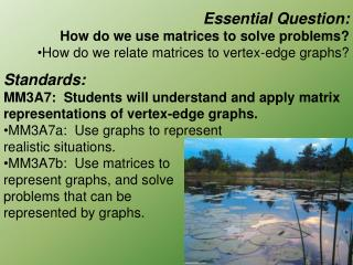 Essential Question: How do we use matrices to solve problems?