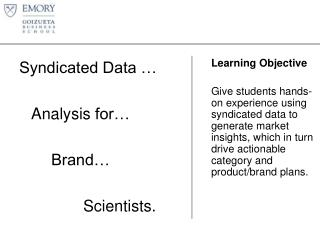 Syndicated Data … Analysis for… Brand… Scientists.