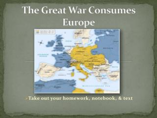 The Great War Consumes  Europe