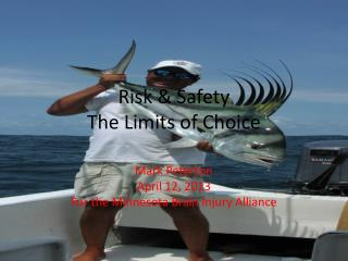 Risk & Safety The Limits of Choice