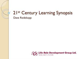 21 st  Century Learning Synopsis
