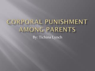 Corporal punishment among parents