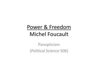 Power & Freedom Michel Foucault