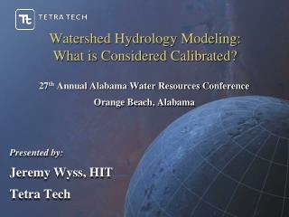 Watershed Hydrology Modeling:           What is Considered Calibrated?