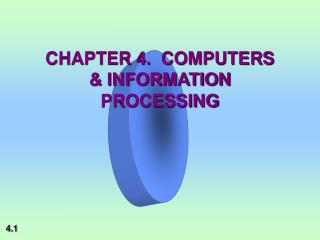 CHAPTER 4.  COMPUTERS & INFORMATION PROCESSING