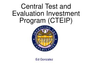 Central Test and Evaluation Investment Program (CTEIP)