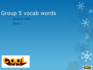Group 5 vocab words