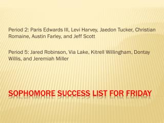 Sophomore Success list for  friday