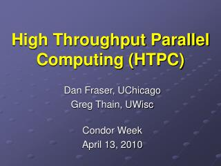 High Throughput Parallel Computing (HTPC)