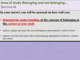 Area of study  Belonging and not belonging… Section III