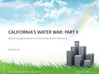 California's Water WAR: Part II
