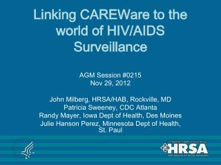 Linking CAREWare to the world of HIV/AIDS Surveillance