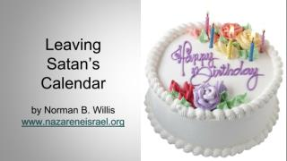 Leaving Satan's  Calendar by Norman B. Willis nazareneisrael