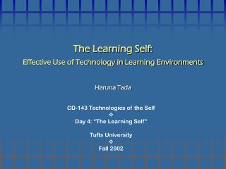 The Learning Self: Effective Use of Technology in Learning Environments