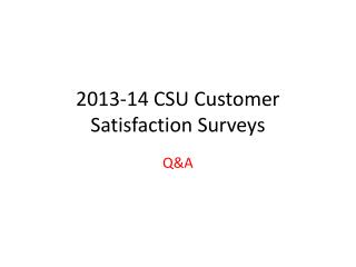 2013-14 CSU Customer Satisfaction Surveys