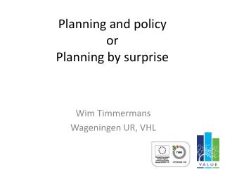 Planning and policy or Planning by surprise