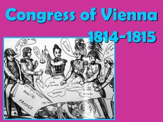 Congress of Vienna  					1814-1815