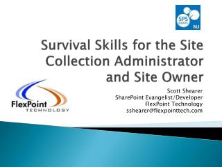 Survival Skills for the Site Collection Administrator and Site Owner