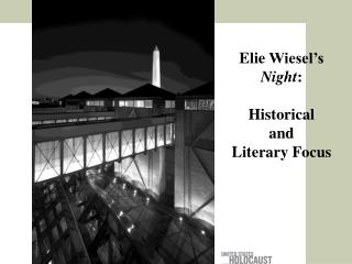 Elie  Wiesel's  Night : Historical  a nd  Literary Focus