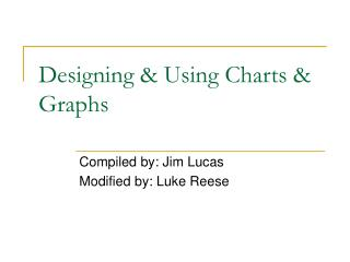 Designing & Using Charts & Graphs