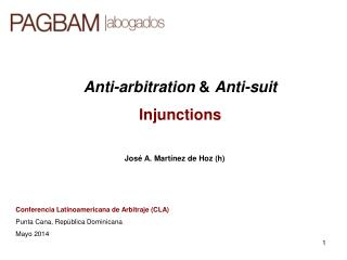 Anti-arbitration  &  Anti-suit Injunctions