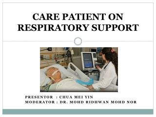 CARE PATIENT ON RESPIRATORY SUPPORT