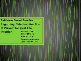 Evidence Based Practice Regarding Chlorhexidine Use to Prevent Surgical Site Infection