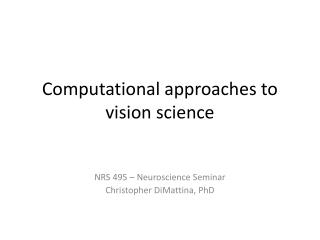 Computational approaches to vision science