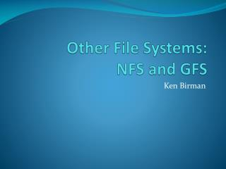 Other File Systems: NFS and GFS