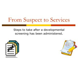 From Suspect to Services