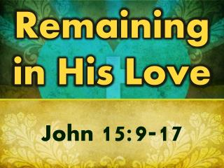 Remaining in His Love