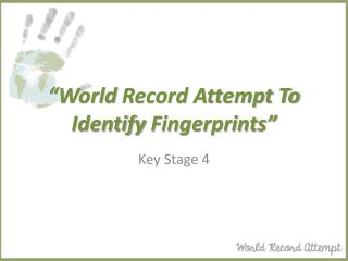 """World  Record Attempt To Identify  Fingerprints"""