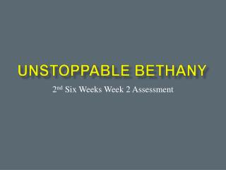 Unstoppable Bethany