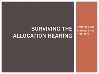 Surviving the Allocation Hearing