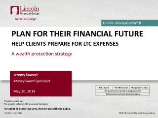 Plan for their financial future Help clients prepare for  ltc  expenses