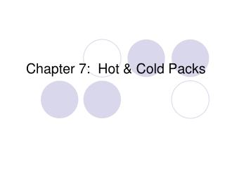 Chapter 7:  Hot & Cold Packs