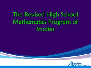 The Revised High School Mathematics Program of Studies