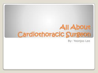 All About  Cardiothoracic Surgeon