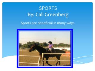 SPORTS By: Cali Greenberg