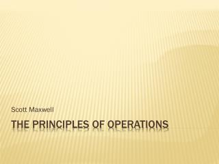 The Principles of OPERATIONS