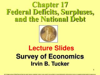 Chapter 17 Federal Deficits, Surpluses, and the National Debt