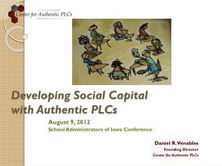 Developing Social Capital with Authentic PLCs