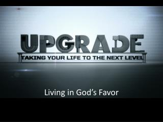 Living in God's Favor